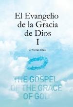 El Evangelio de la Gracia de Dios 1